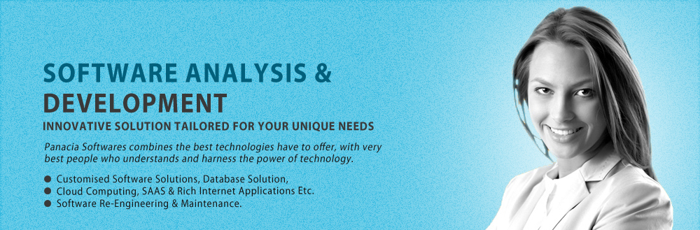 software analysis and development, panacia softwares combines the best technologies have to offer, with very best people who understands and harness the power of technology, customised software solutions, database solution, cloud computing, SAAS & rich internet applications, software ee-engineering and maintenance