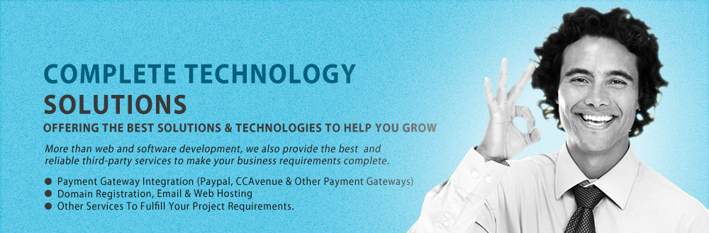 complete technology solutions, more than web and software development, we also provide the best and reliable third-party services to make your business requirements complete, payment gateway integration (paypal, ccavenue & other payment gateways), domain registration, email hosting & web hosting, other IT services to fulfill your project requirements.